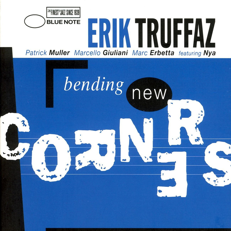Erik Truffaz Quartet / Bending new corners