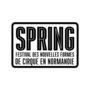 SPRING, festival des nouvelles formes de cirque en Normandie du 11 mars au 15 avril 2021. Proposé par la Plateforme 2 Pôles Cirque en Normandie / La Brèche à Cherbourg – Cirque-Théâtre d'Elbeuf